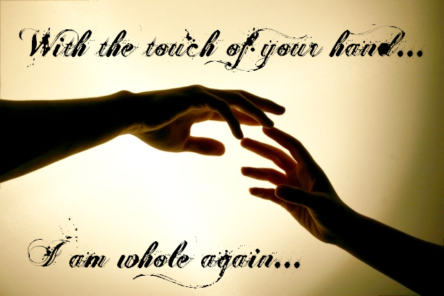 With the Touch of Your Hand